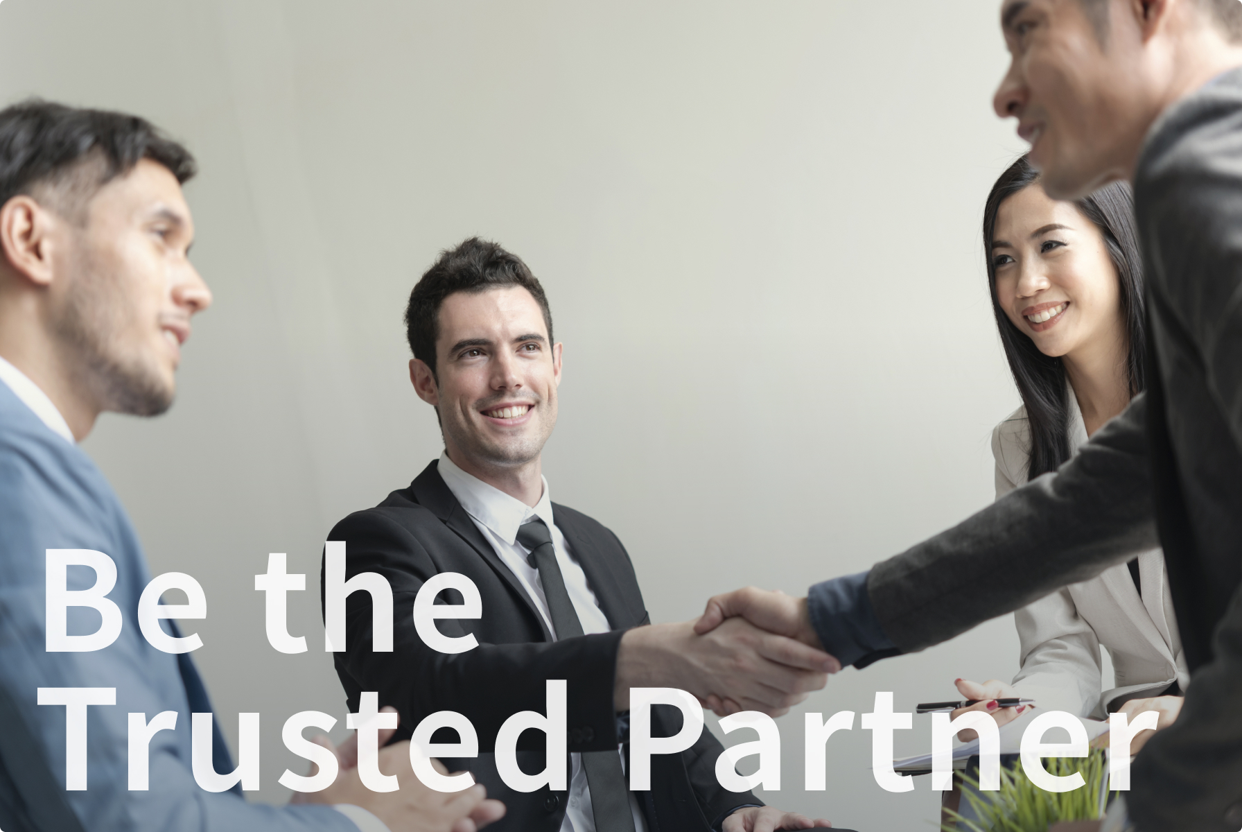 Be the Trusted Partner